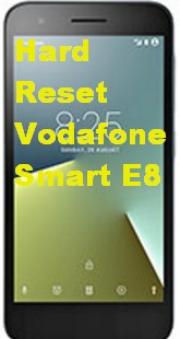 Hard Reset Vodafone Smart E8