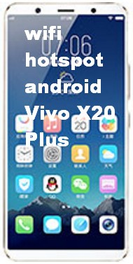 wifi hotspot android Vivo X20 Plus