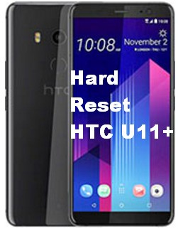Hard Reset HTC U11+