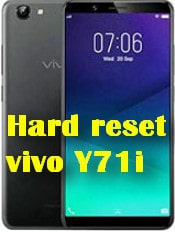 Hard reset vivo Y71i